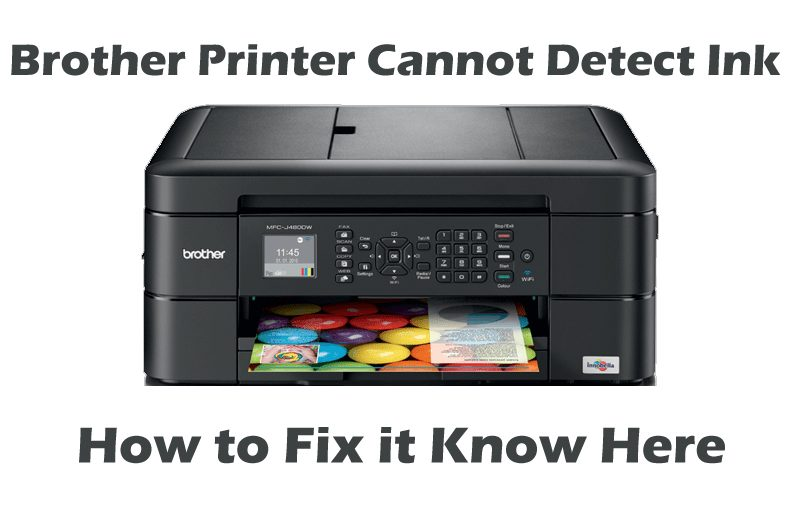 Brother Printer Cannot Detect Ink